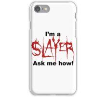 I'm a SLAYER... | BtVS iPhone Case/Skin