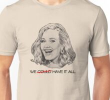 We have it all (sketch) Unisex T-Shirt
