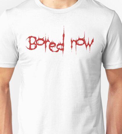 Bored Now | BtVS Unisex T-Shirt