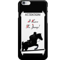 Attention! I Love To Jump! Horse iPhone & iPod Cases iPhone Case/Skin
