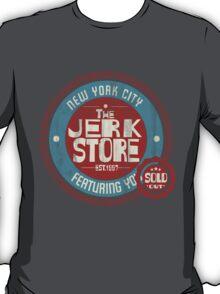 The Jerk Store T-Shirt