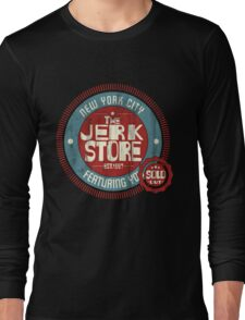 The Jerk Store Long Sleeve T-Shirt