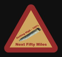 Highway Warning Sign - Getting High Next Fifty Miles by Buckwhite