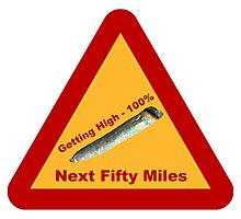 Highway Warning Sign - Getting High Next Fifty Miles Photographic Print
