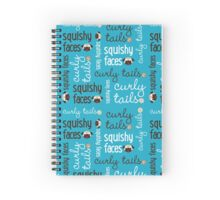 Curly Tails Squishy Faces Fun Type Spiral Notebook