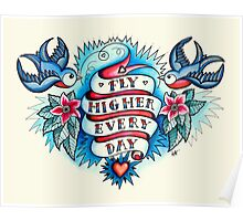 Tattoo - Fly Higher Every Day Poster
