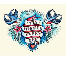 Tattoo - Fly Higher Every Day Photographic Print