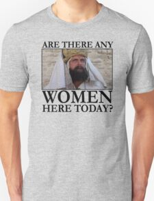 Are there any women here today? T-Shirt