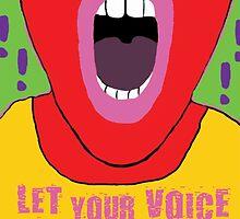 Let Your Voice Be Heard by epitomegirl