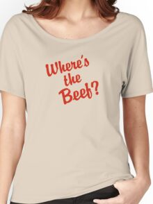 Where's The Beef? Women's Relaxed Fit T-Shirt