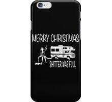 Merry Christmas Shitter's Full iPhone Case/Skin