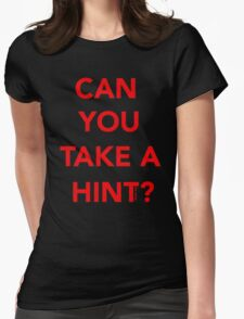 Can you take a hint?  T-Shirt