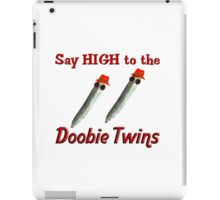 Say HIGH to the Doobie Twins iPad Case/Skin