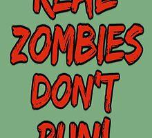 Real zombies don't run. by Bantamflex