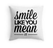 Smile Like You It BW Throw Pillow