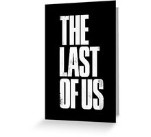 The Last Of Us - White Logo Greeting Card