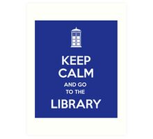 Keep calm and go to the library! Art Print