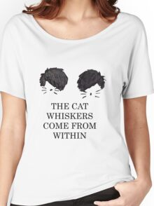 The Cat Whiskers Come From Within Women's Relaxed Fit T-Shirt