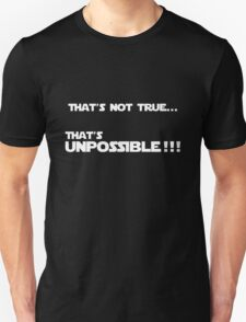 That's Unpossible!!! T-Shirt