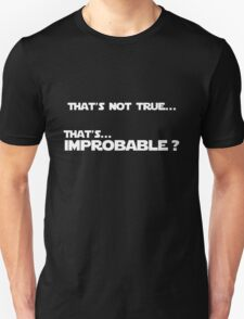 That's improbable? Unisex T-Shirt