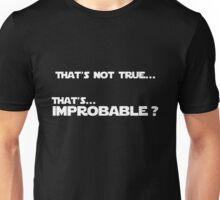 That's improbable? Unisex T-Shirt