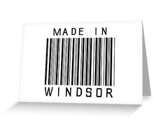 Made in Windsor Greeting Card