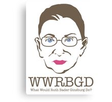 What Would Ruth Ginsburg Do? Canvas Print