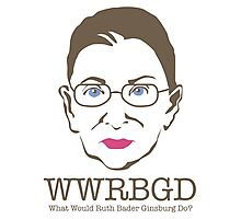What Would Ruth Ginsburg Do? Photographic Print
