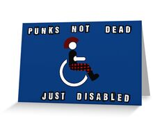 Punks Not Dead Just Mobility Impaired Greeting Card