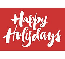 Modern Happy Holydays Holy Days Religious Christmas Holidays Hand Lettering - Red Photographic Print