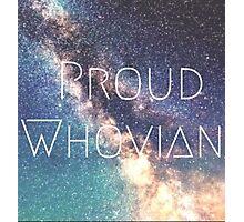 Proud Whovian Doctor who merchandise  Photographic Print