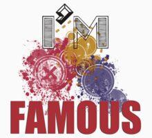 I;m Famous T-SHIRT by Amalia Iuliana Chitulescu