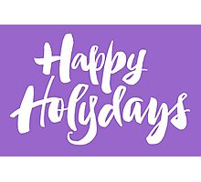 Modern Happy Holydays Holy Days Religious Christmas Holidays Hand Lettering - Purple Photographic Print