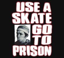 "Use Skate Go To Prison ""Gonz"" mark gonzales by BUB THE ZOMBIE"