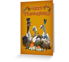 Happy Thanksgiving from Ducks and Geese! Greeting Card