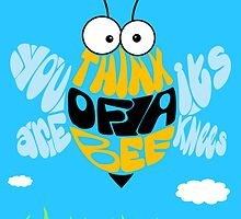Think of a bee... by Nana Leonti