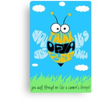 Think of a bee... Canvas Print