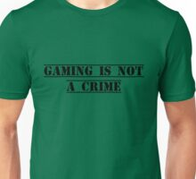 Gaming Is Not A Crime Unisex T-Shirt