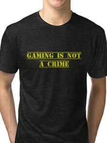 Gaming Is Not A Crime Tri-blend T-Shirt