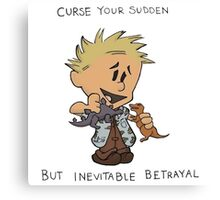 Calvin Hobbes Curse Your Sudden Canvas Print
