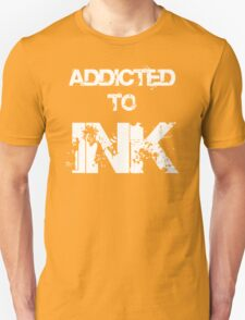 Addicted To Ink T-Shirt