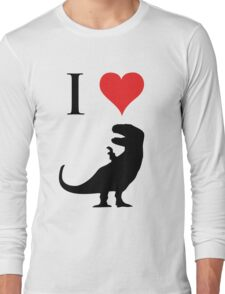 I Love Dinosaurs - T-Rex Long Sleeve T-Shirt