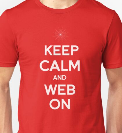 Keep Calm and Web On Unisex T-Shirt