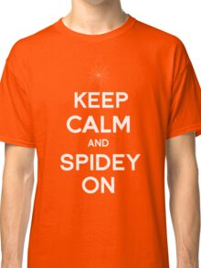 Keep Calm and Spidey On Classic T-Shirt