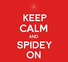 Keep Calm and Spidey On Unisex T-Shirt