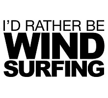 I'd rather be Wind Surfing Photographic Print