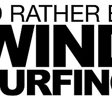 I'd rather be Wind Surfing by LudlumDesign