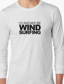 I'd rather be Wind Surfing T-Shirt