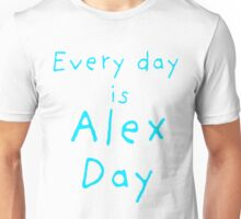 Every Day is Alex Day Unisex T-Shirt