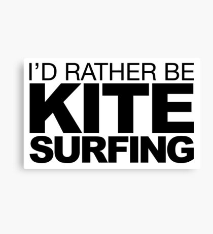 I'd rather be Kite Surfing Canvas Print